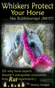 Whiskers Protect your Horse... like Bubblewrap! (NOT!)